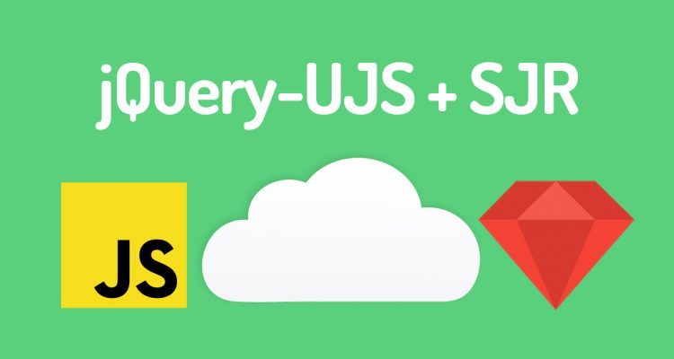 Robust AJAX UIs with jQuery-UJS and Server-Generated Javascript Responses